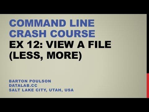 Command Line Crash Course - Ex 12 - View a File (less, more)