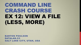 Command Line Crash Course - Ex 12 - View a File (less, more)