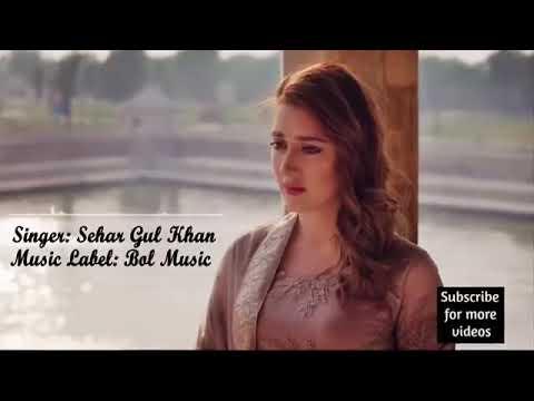 Bol Kaffara Kia Hu Ga Best Pakistani Song 2018 By Sehar Gul Khan