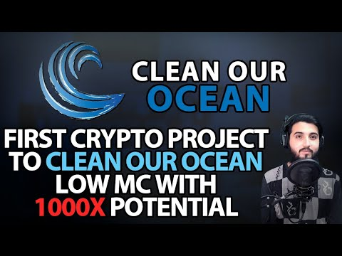 Clean Our Ocean - First Crypto Project To Clean Our Ocean / Low Mc With 1000X Potential !!!