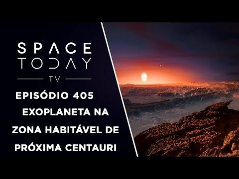 Exoplaneta Descoberto Na Zona Habitável de Proxima Centauri - Space Today TV Ep.405