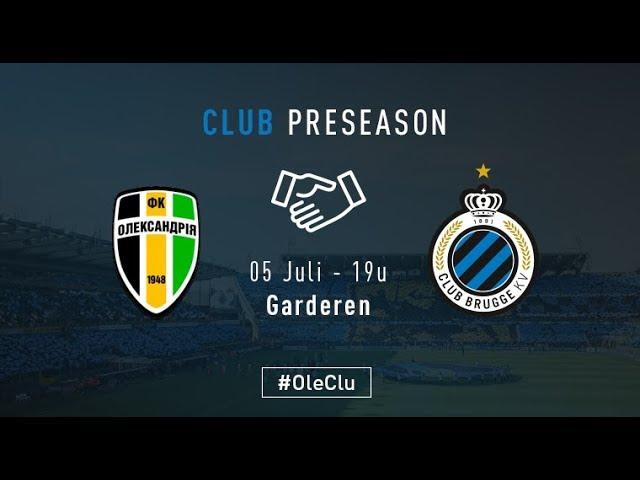OLEKSANDRIA - CLUB BRUGGE   Matchverslag   Oefenwedstrijd    2017-2018