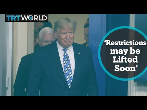 US President Trump suggests restrictions may be lifted soon