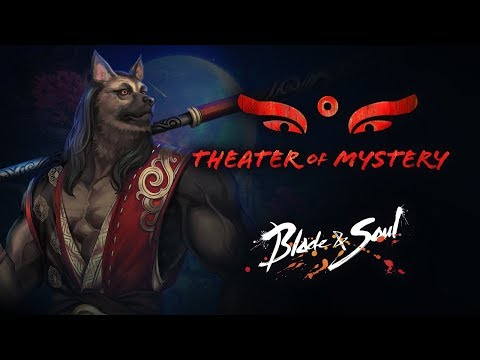 Blade & Soul: Theater of Mystery Official Trailer