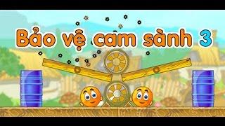 Game bảo vệ cam sành 3 - Video hướng dẫn chơi game 24h