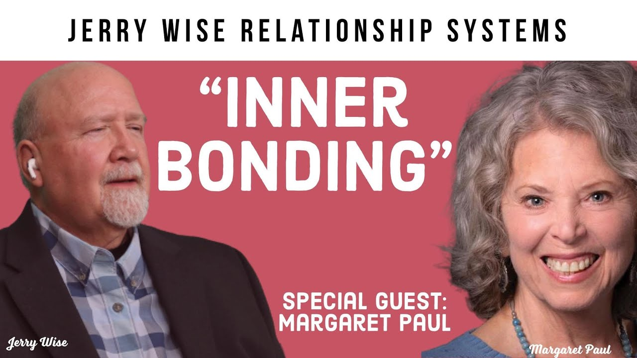"""Inner Bonding"" Interview with Dr. Margaret Paul & Jerry Wise"