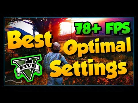[GTA5 - Guide] Best Optimal Settings, Beautiful Visuals + Really Good FPS! 2019