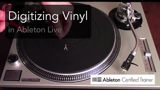 How to DJ with Ableton Live 9: Recording and Digitizing Vinyl Tutorial