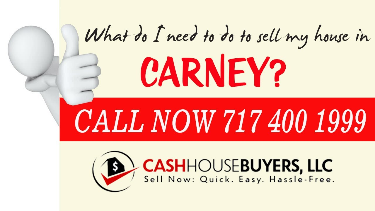 What do I need to do to sell my house fast in Carney MD | Call 7174001999 | We Buy House Carney MD