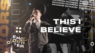 Download Lagu This I Believe | Worship Night Cover #encounter mp3