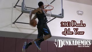 Repeat youtube video 2013 BEST Dunks of the Year! AMAZING Dunks!