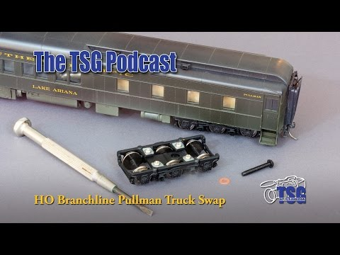 HO Scale Branchline Pullman Truck Replacement 9-1-15 Podcast