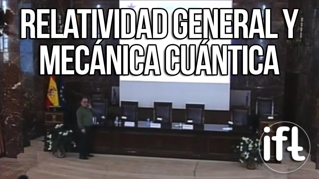 Relatividad General y Mecánica Cuántica (Enrique Álvarez)