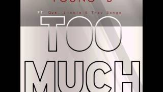 "Young Beazy - ""TOO MUCH"" (w/Que, Lizzle & Trey Songz) (Remix)"