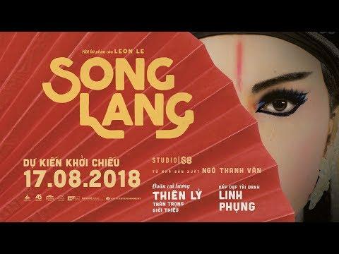 SONG LANG OFFICIAL TRAILER | Khởi chiếu: 17.08.2018