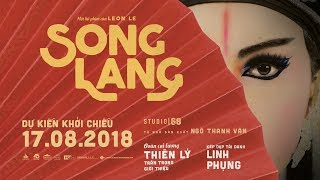 SONG LANG OFFICIAL TRAILER | Khởi chiếu: 17.08.2018
