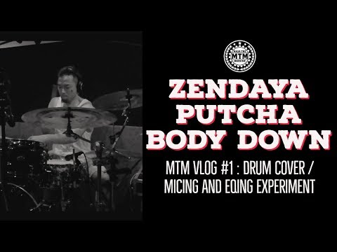 ZENDAYA - Putcha Body Down - MTM Vlog #1 : Drum Cover / Micing and EQing experiment