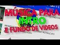 MÚSICA PARA INTRO E FUNDO DE VIDEOS..!