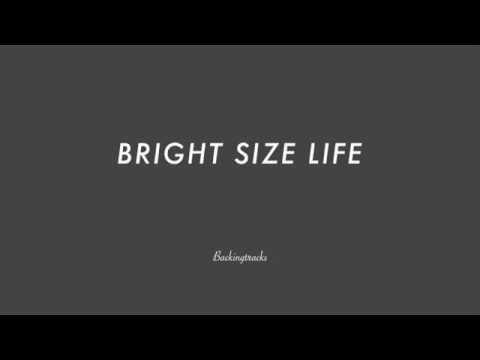 BRIGHT SIZE LIFE  chord progression (no piano) - Backing Track Play Along Jazz Standard Bible 2
