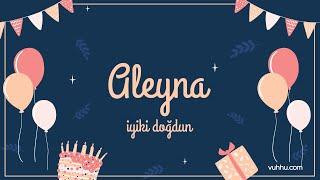 İyi ki Doğdun Aleyna (Kişiye Özel Pop Doğum Günü Şarkısı) Vuhhu
