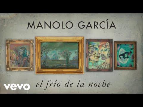 Manolo Garcia - El Frío de la Noche (Lyric Video)