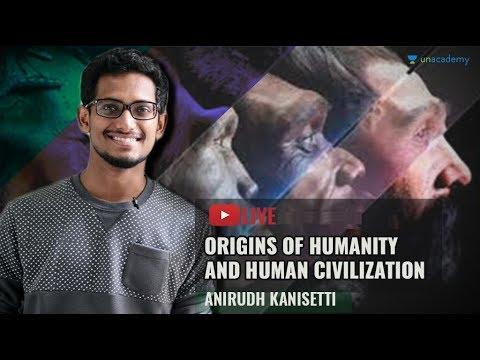 How Did Human Civilization Begin? Origin & History of Mankind By Anirudh Kanisetti