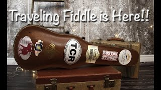 The Traveling Fiddle has Arrived!