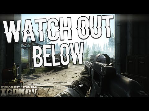 Watch Out Below! - Escape From Tarkov