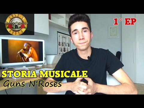 La Storia dei Guns N' Roses (1°Ep)