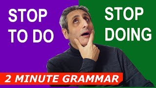 STOP TO DO or STOP DOING | Two Minute Grammar
