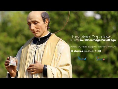 Transmisja Uroczystości Odpustowych ku czci św. Wincentego Pallottiego