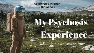 My Drug-Induced Psychosis Experience | My First Spiritual Journey