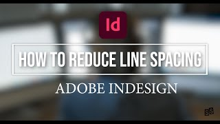 (INDESIGN TUTORIAL) How to Reduce and Adjust Line Spacing in Adobe Indesign | S.Sulianah