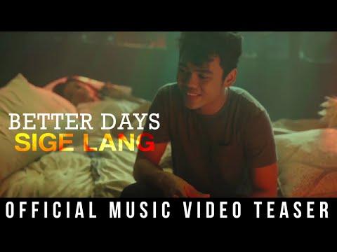 Better Days - Sige Lang (Official Music Video Teaser)