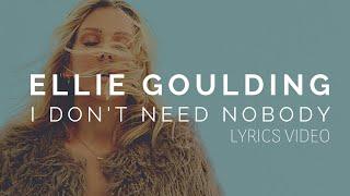 Ellie Goulding I Don T Need Nobody Lyrics