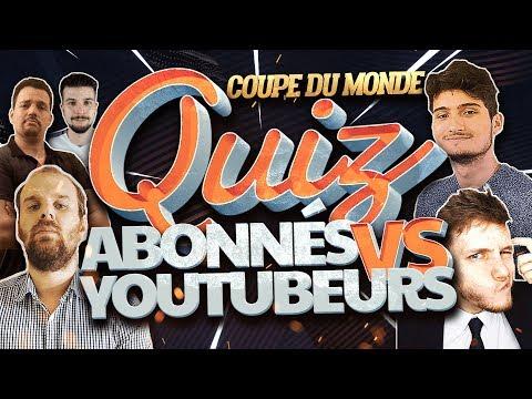 🔴 QUIZ COUPE DU MONDE - YOUTUBER VS ABOS ! (ft. Robert 87000, Wiloo, Klemo...)