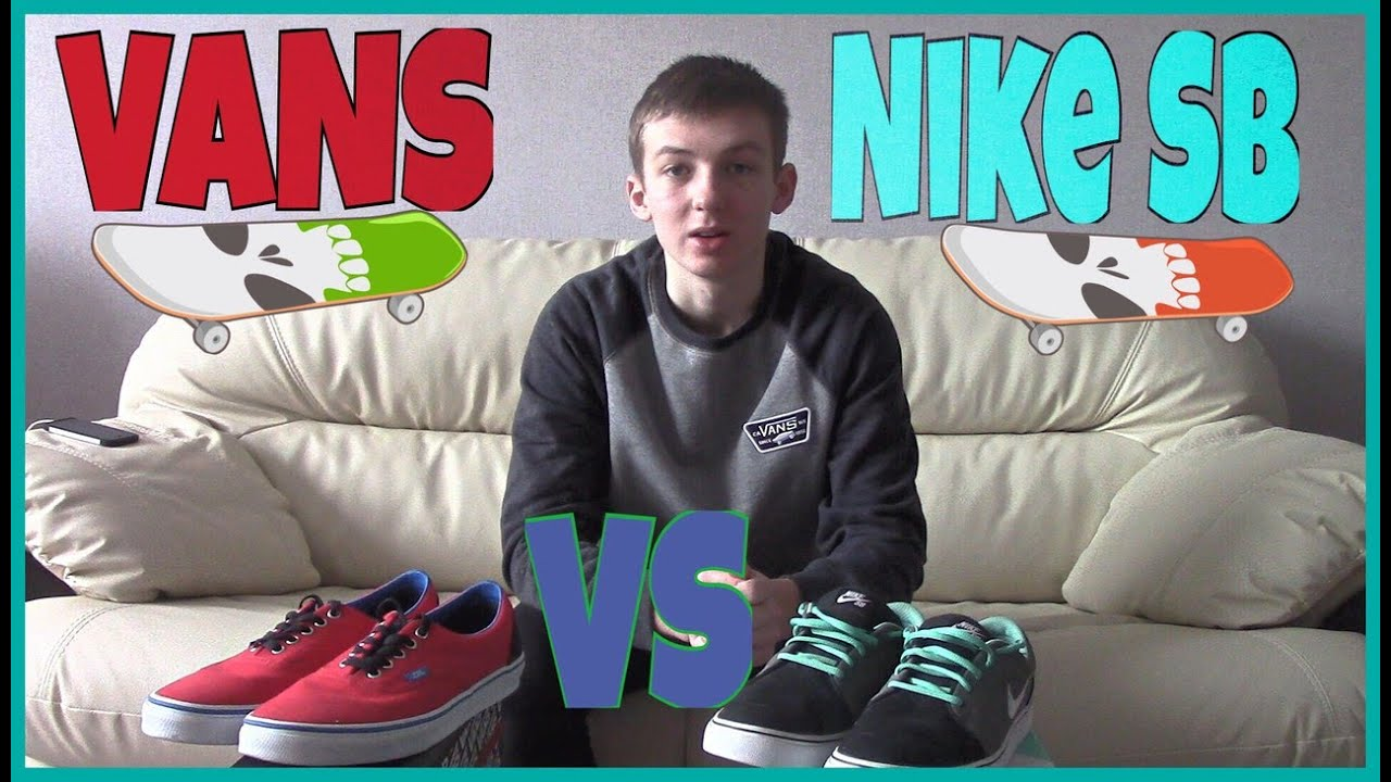 28d5108ad9d Vans VS Nike SB - YouTube