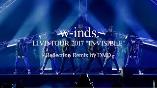 "[LIVE] Superstar〜SAY YES〜New World (Reflection Remix by DMD) from w-inds. LIVE TOUR 2017 ""INVISIBLE"""