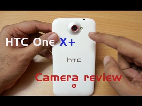 HTC One X+ Camera Review