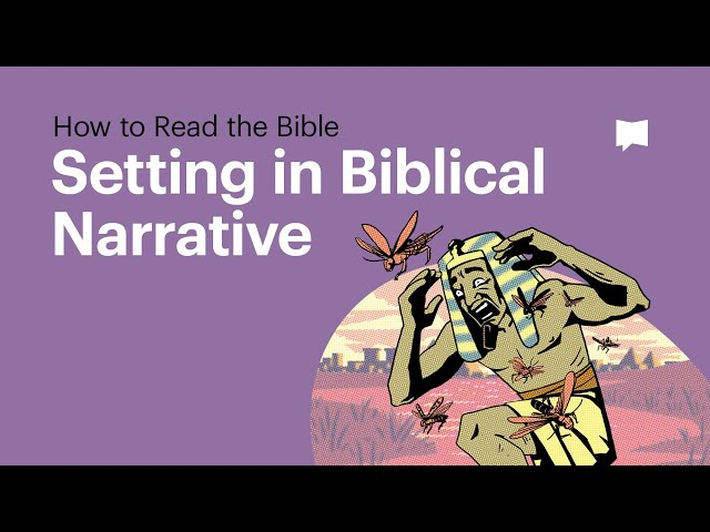 How to Read the Bible: Setting