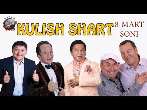 KULISH SHART 8-mart soni 2018 (Obid Asomov, Avaz Oxun, Valijon Shamsiyev)