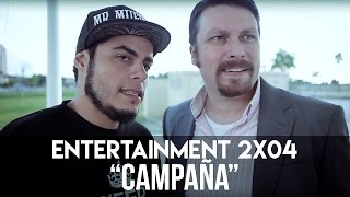 "ENTERTAINMENT 2X04 - ""Campaña"""