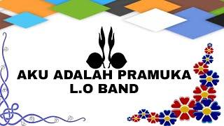 "Lagu Pramuka ""Aku Adalah Pramuka"" - L.O Band"