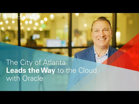 the-city-of-atlanta-leads-the-way-to-the-cloud-with-oracle