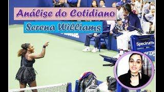 Análise do cotidiano: O que aprender com a atitude de Serena Williams - #61