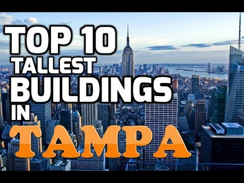 Top 10 Tallest Buildings In TAMPA
