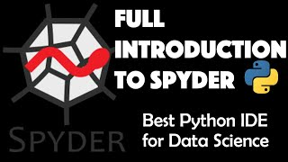 Full Introduction to SPYDER - the best Python IDE for Data Science Thumb