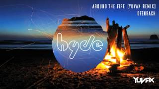 Ofenbach - Around The Fire (YUVAX Remix) thumbnail