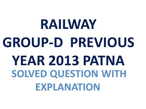 RAILWAY GROUP D PREVIOUS YEAR 2013 PATNA SOLVED QUESTION WITH EXPLANATION  IN HINDI