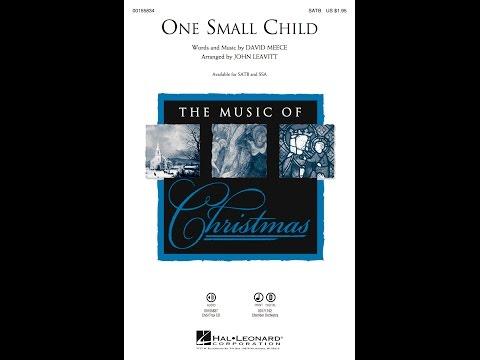 One Small Child (SATB) - Arranged by John Leavitt